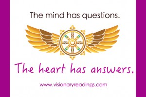The mind has questions. The heart has answers. Visionaryreadings.com