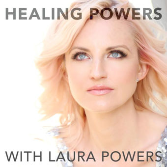 Healing Powers Podcast by Laura Powers on iTunes